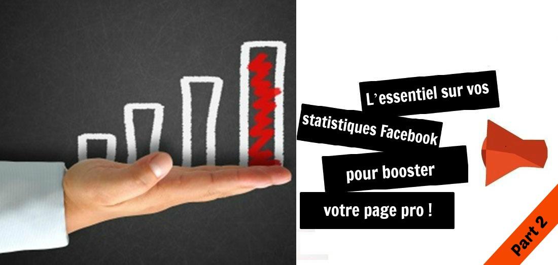 Statistiques Facebook : les 6 stats les plus importantes à suivre – part 2