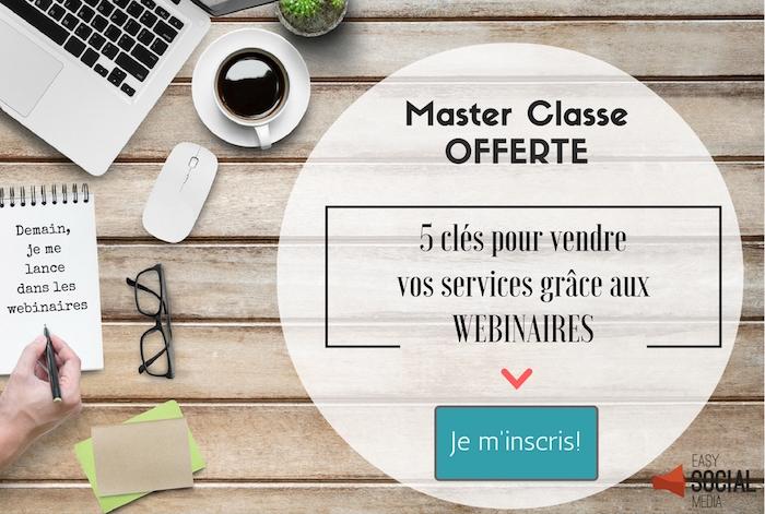 Masterclasse offerte – Comment vendre vos services grâce aux wébinaires